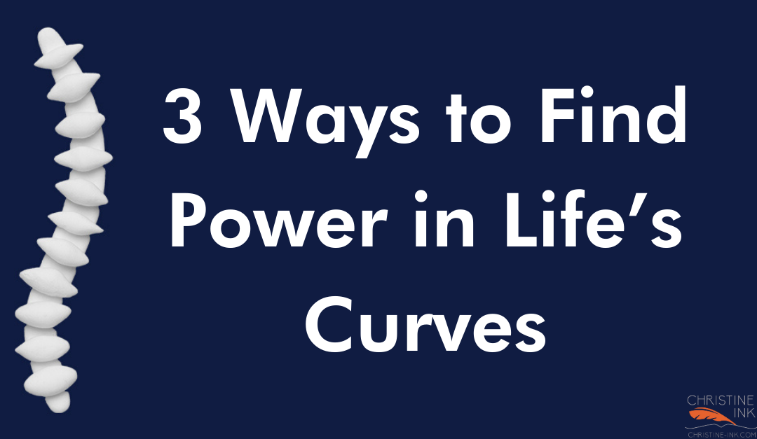 3 Ways to Find Power in Life's Curves